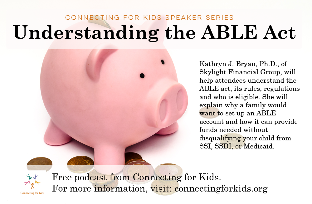 Understanding the ABLE Act | Free Podcast from Connecting for Kids