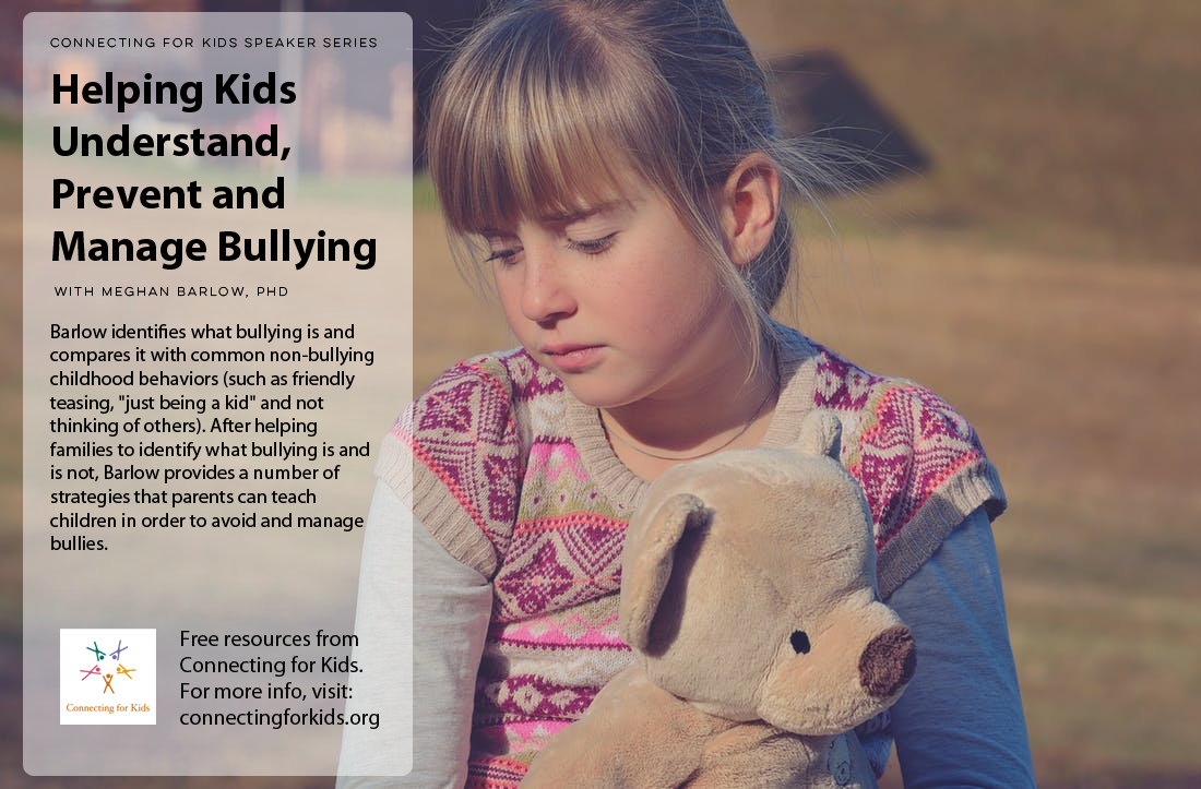 Helping Kids Undersatnd and Prevent Bullying  Free Podcast from Connecting for Kids