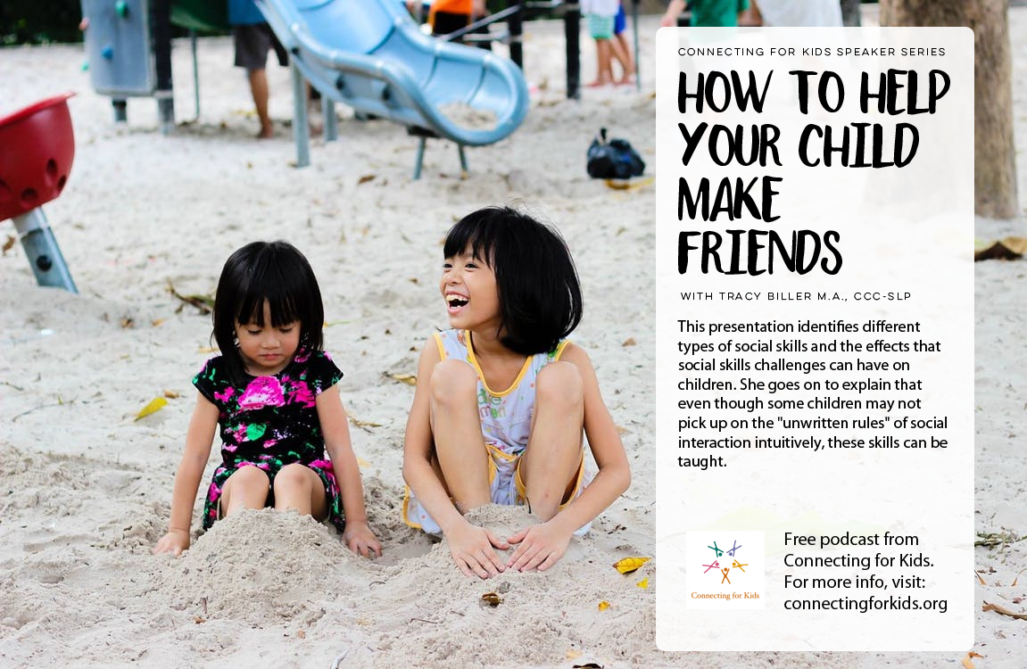 How to Help Your Child Make Friends Free Podcast from Connecting for Kids