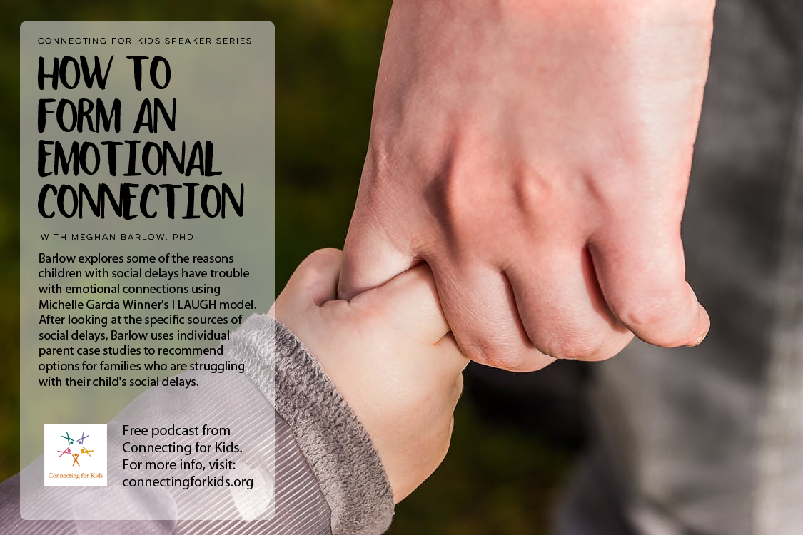How to Form an Emotional Connection with Your Child with Social Delays Free Podcast from Connecting for Kids
