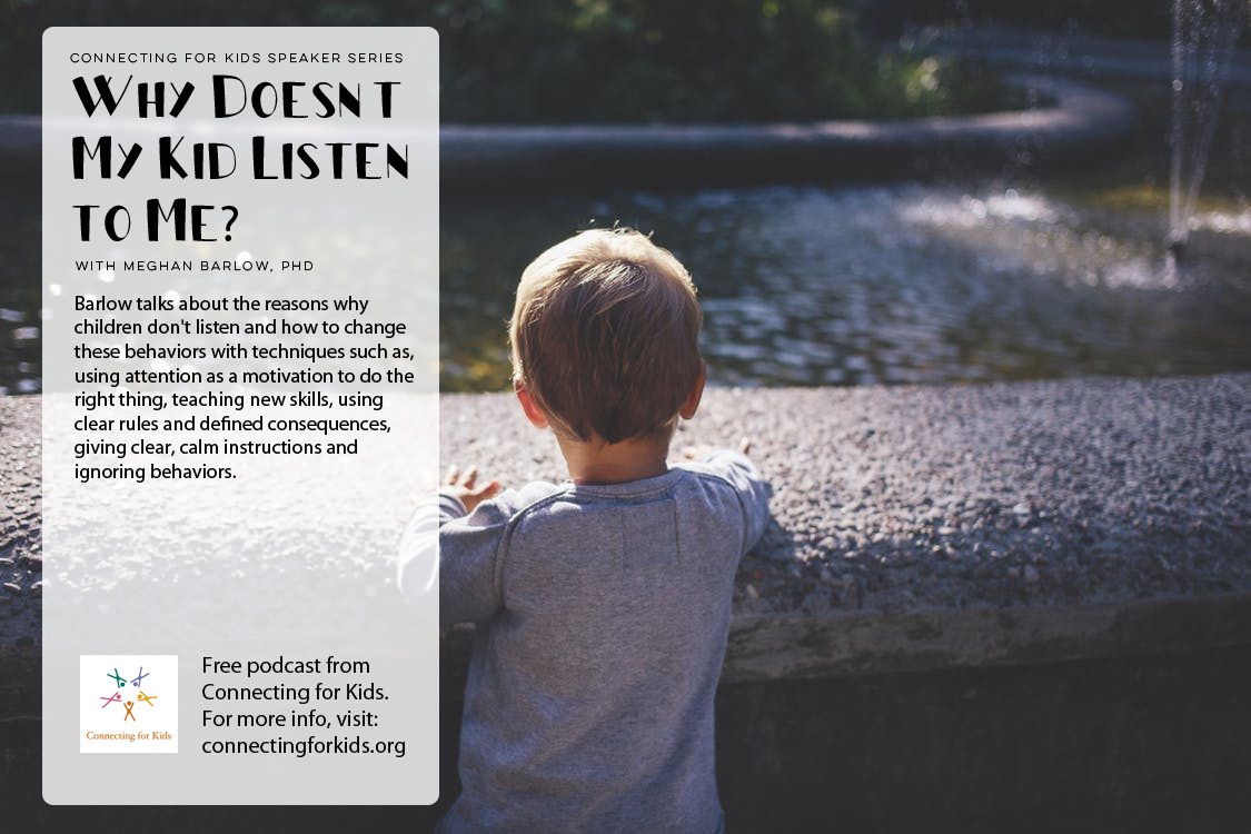 Why Doesn't My Kids LISTEN to me Free podcast from Connecting for Kids