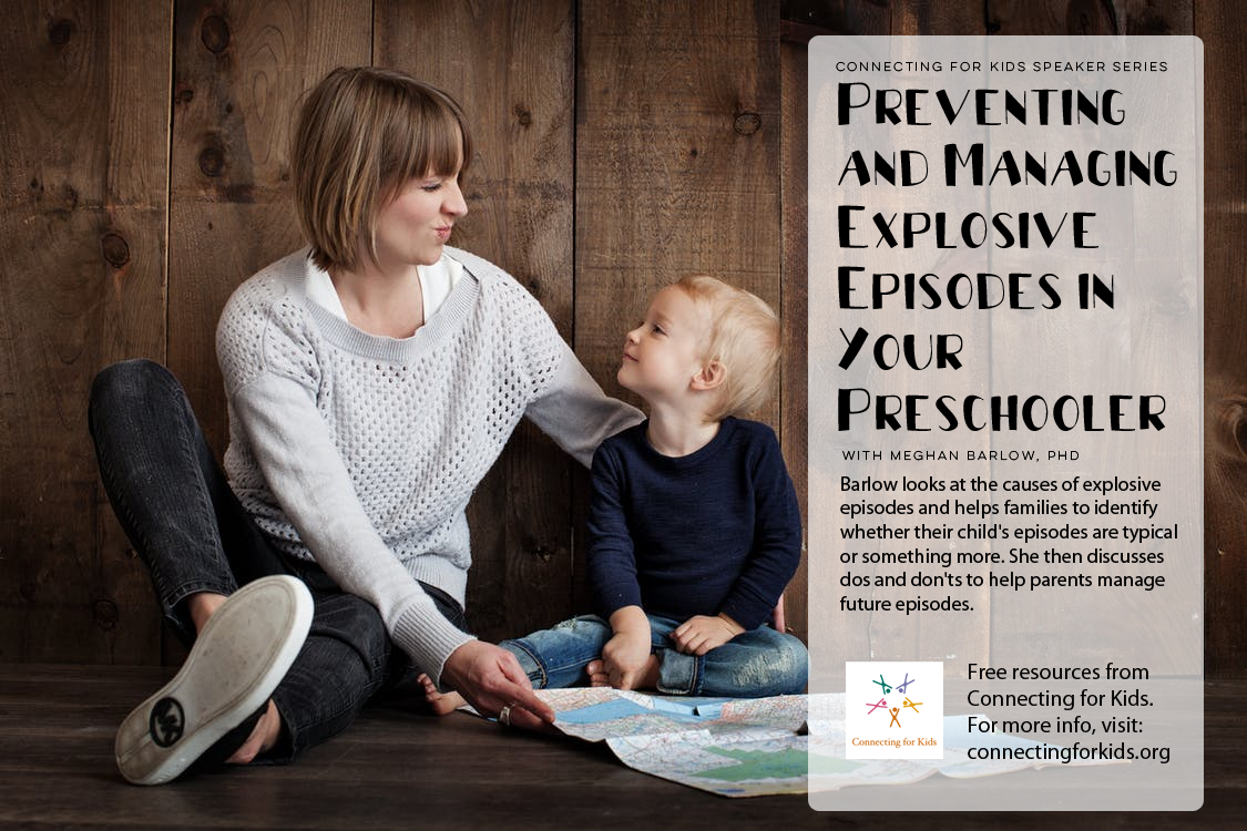 Preventing and Managing Explosive Episodes in Your Preschooler free Resources from Connecting for Kids