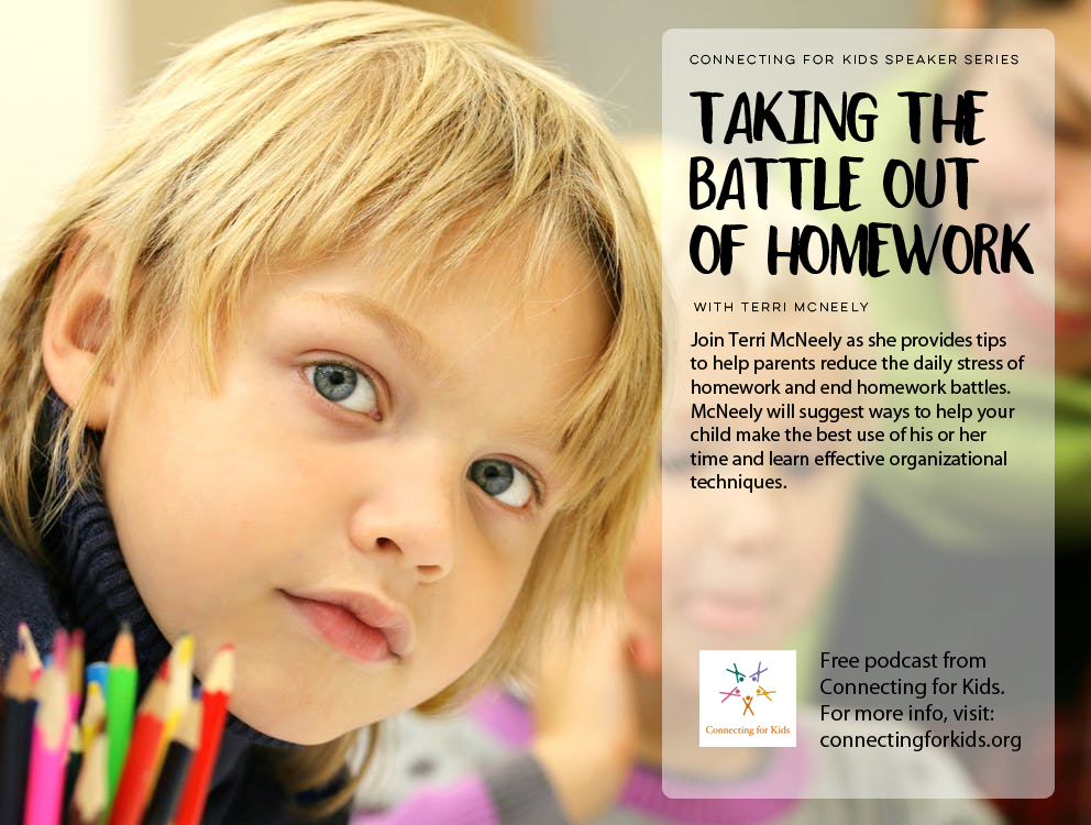 Taking the Battle Out of Homework Free Podcast from Connecting for Kids